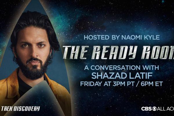 Star Trek Discovery: Shazad Latif ospite a 'The Ready Room'