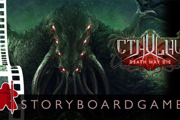 Storyboardgame – Cthulhu Death May Die