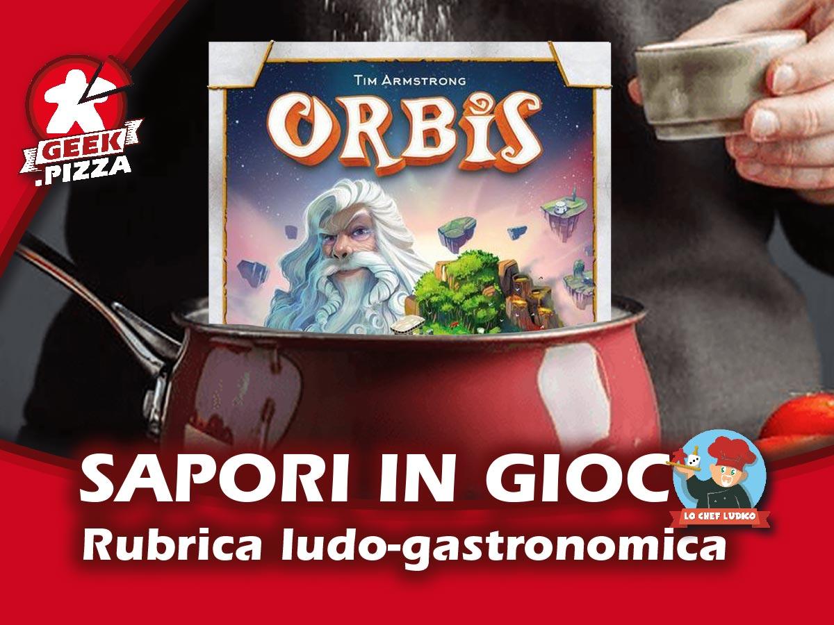 Sapori in gioco: ORBIS