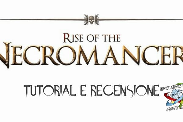 Rise of the Necromancers – Tutorial e recensione
