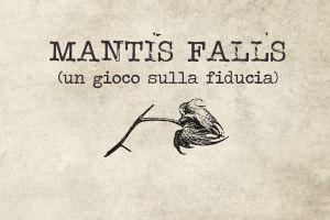 Anteprima: Mantis Falls