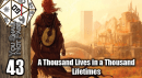 You Shall Not Pass Go Episode 43: A Thousand Lives in a Thousand Lifetimes