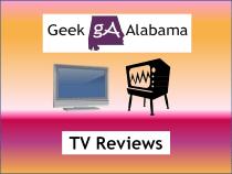 Geek Alabama TV Reviews