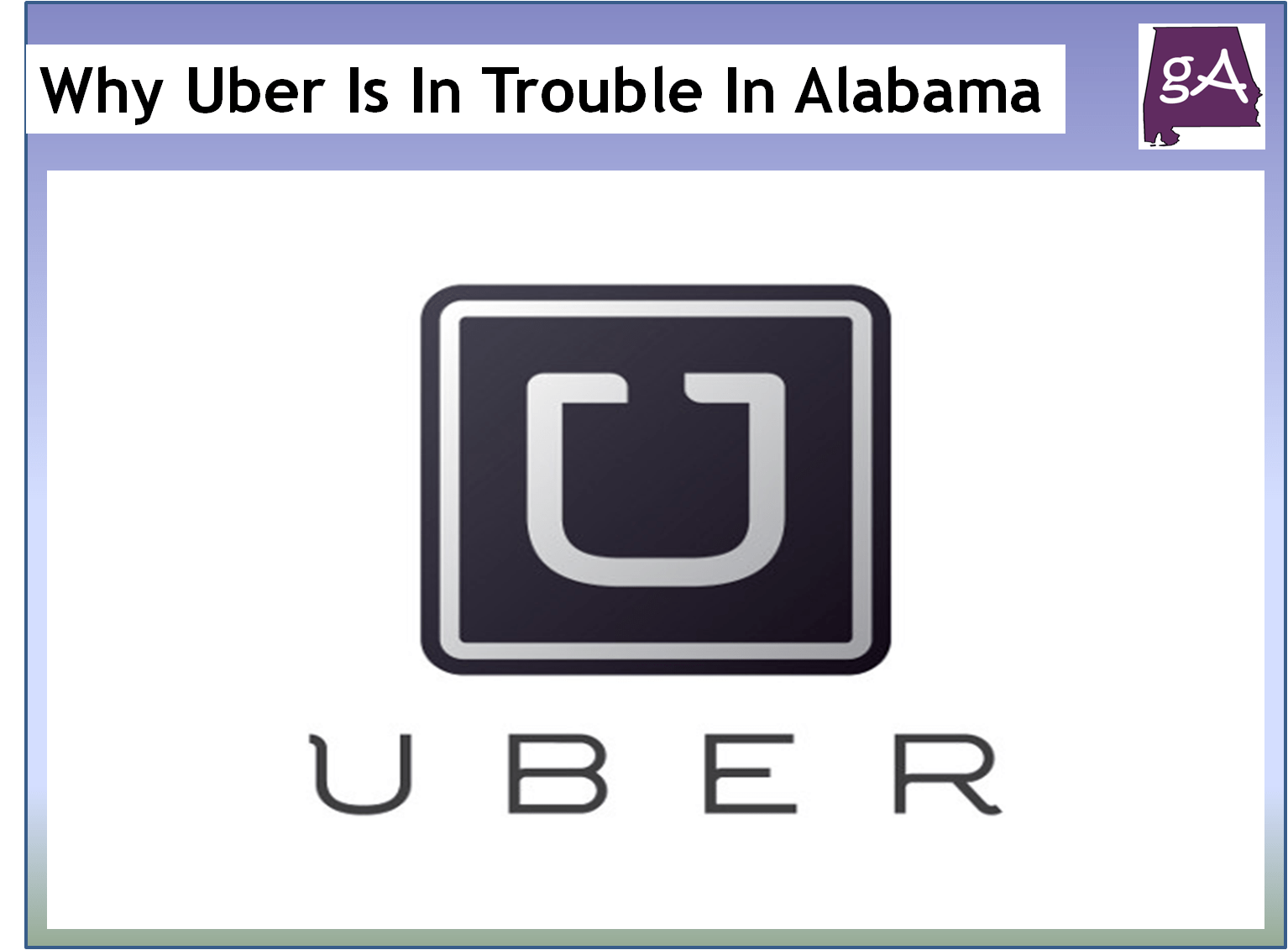 Why Uber Is In Trouble In Alabama, And Everywhere Else