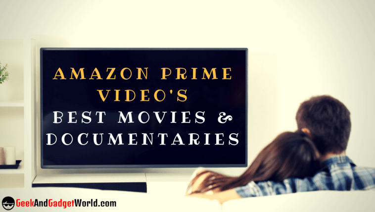 Amazon Prime Videos Best Movies Documentaries