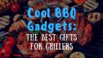Cool Bbq Gadgets