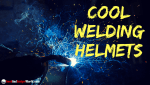 Cool Welding Helmets