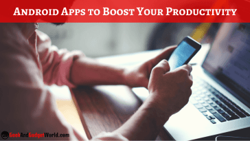 Best Android Apps To Skyrocket Your Productivity