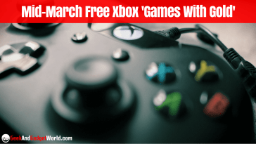 Mid March Free Xbox 'Games With Gold' Selections