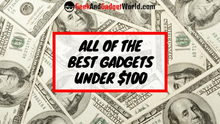 Best Gadgets Under 100 Reviews