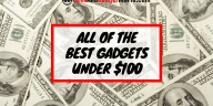 Best Gadgets Under 100 Reviews