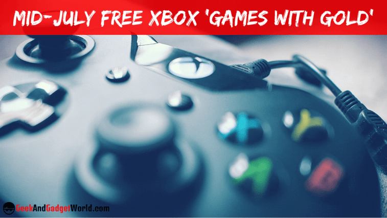 Mid July 2017 Free Xbox 'Games With Gold' Selections