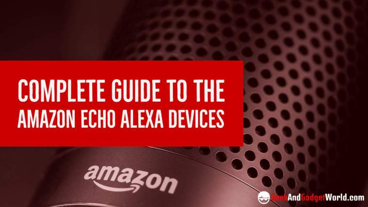 Complete Guide To Amazon Echo Alexa Devices