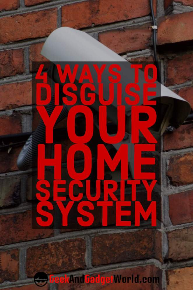 How To Hide Your Home Security System