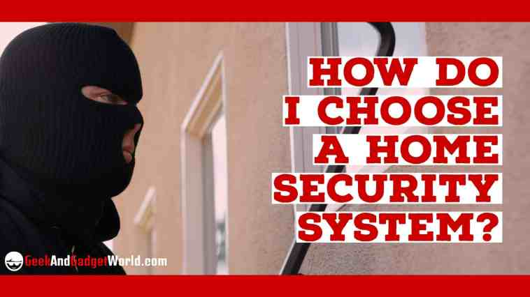 How To Choose Home Security System