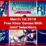 March 1st 2018 Free Xbox Games With Gold Selections