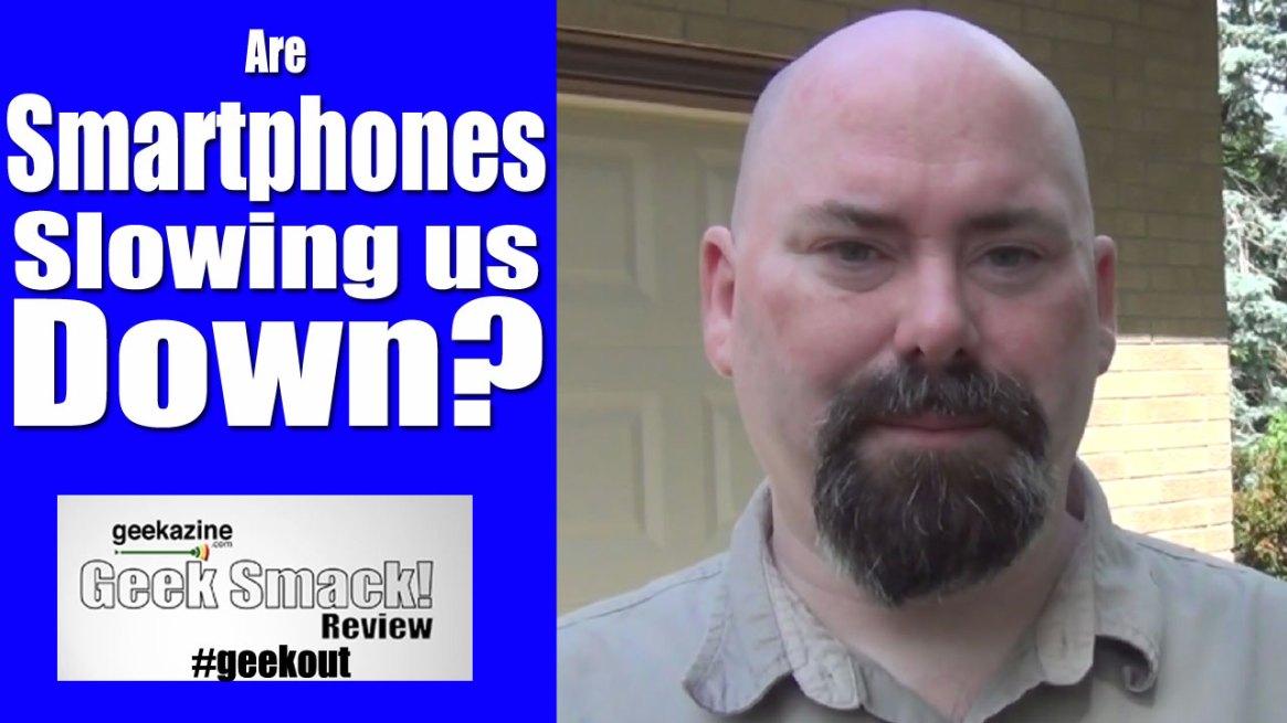smartphones-slowing-us-down