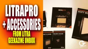 LitraPro and Accessories Unboxing
