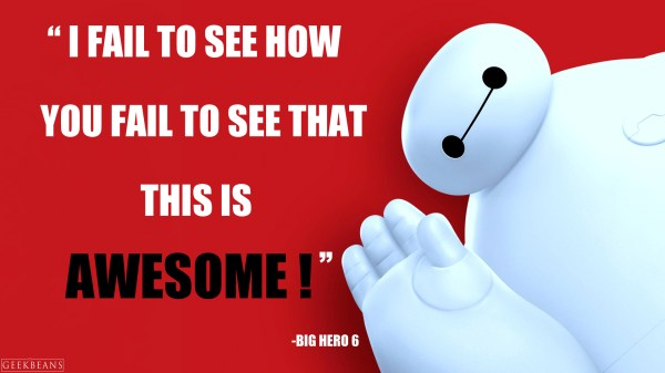 Big Hero 6 Movie Quotes GEEKBEANS