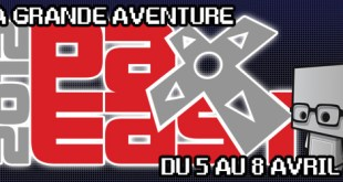 La grande aventure PAX East 2012!