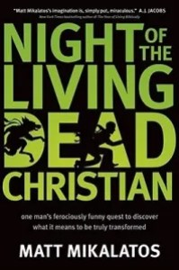 Night of the Living Dead Christian by Matt Mikalatos