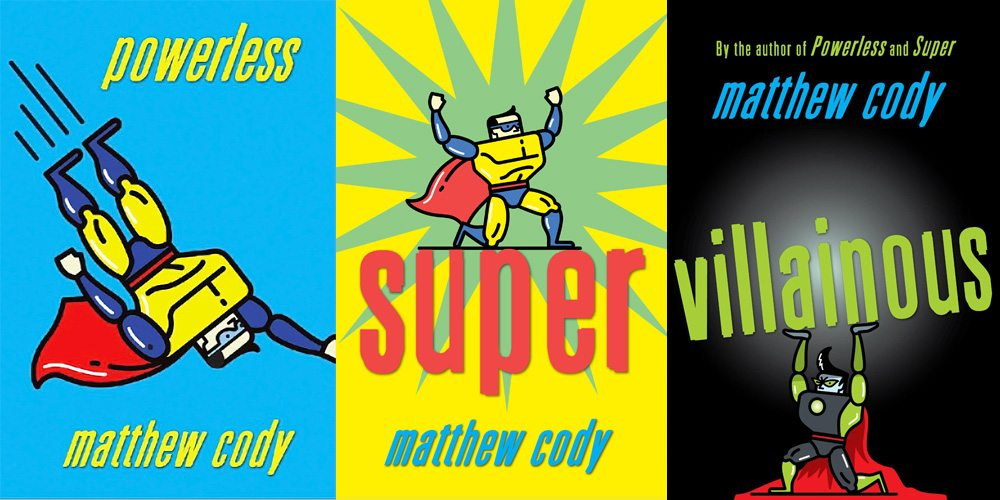 Powerless, Super, and Villainous by Matthew Cody