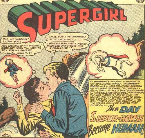 Bring back Comet the Super-Horse, her one true love! Source: Action Comics #311, DC Comics.