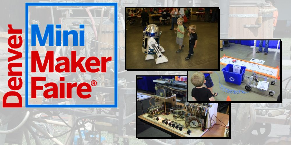 Calling All Makers: Be a Part of the Denver Mini Maker Faire