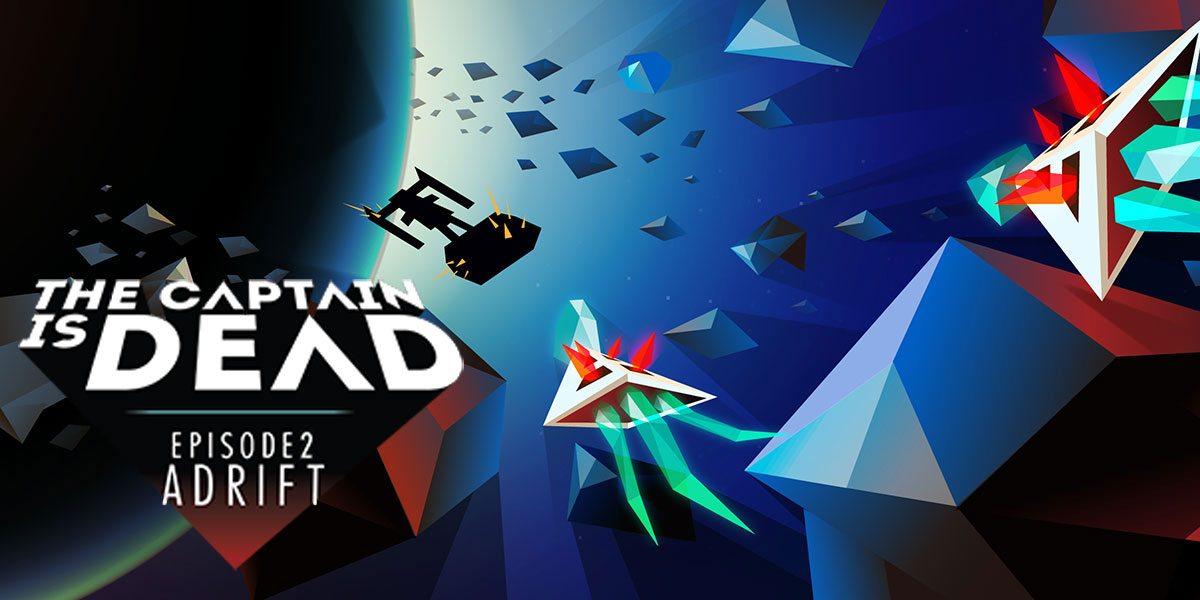 The Captain Is Dead Episode 2: Adrift