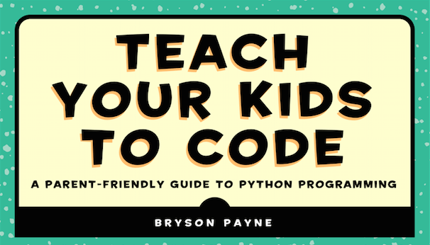 New Book Tuesday – 'Teach Your Kids to Code'