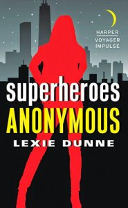 Superheroes Anonymous by Lexi Dunne