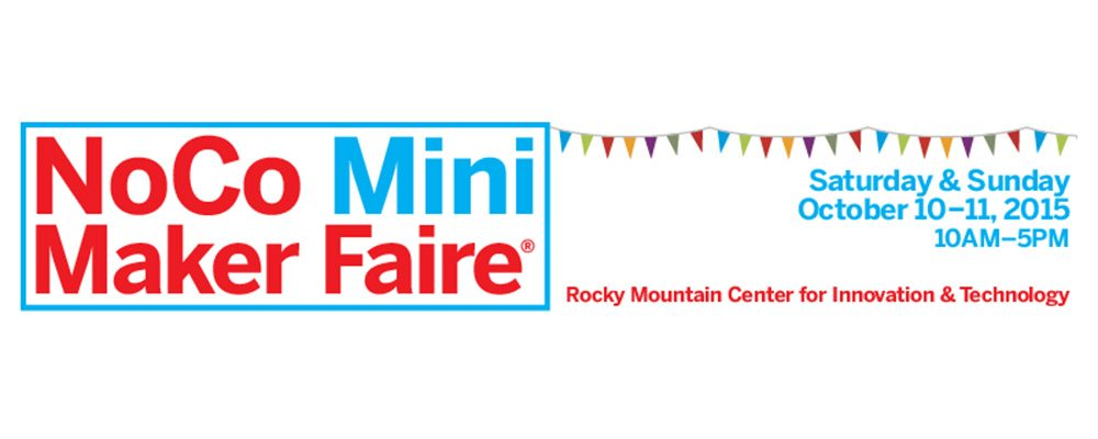 Calling All Makers: Be a Part of the NoCo Mini Maker Faire