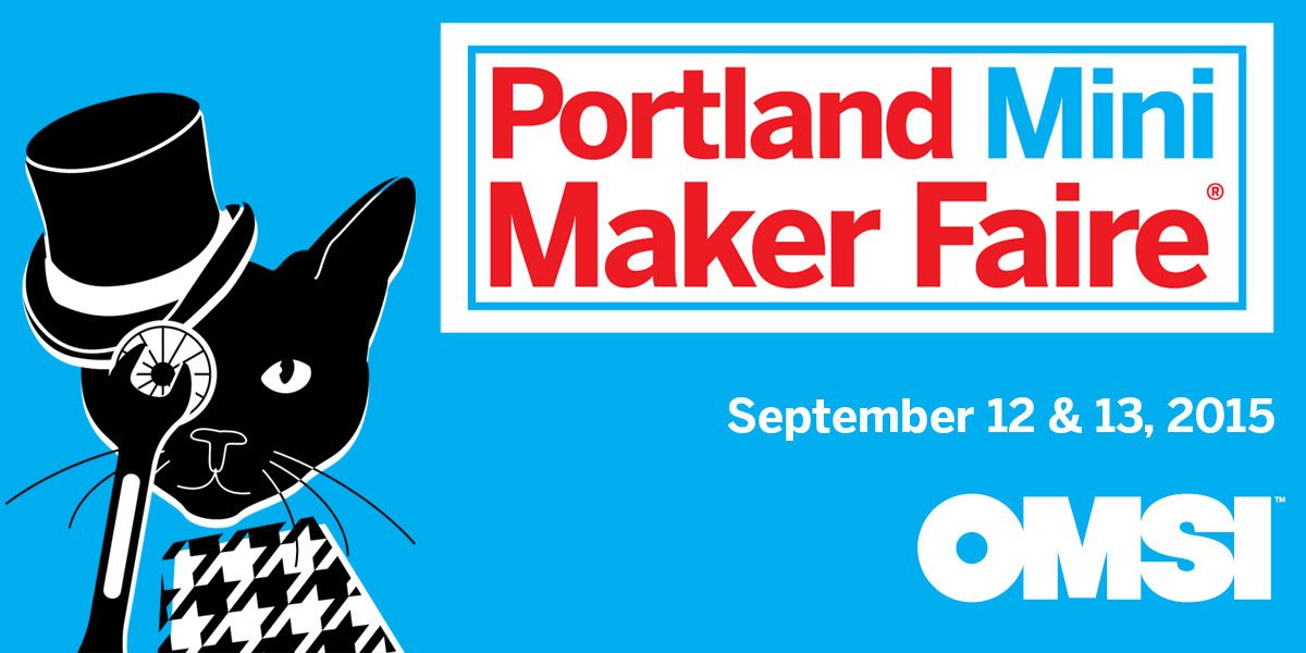 Portland Mini Maker Faire Coming Soon