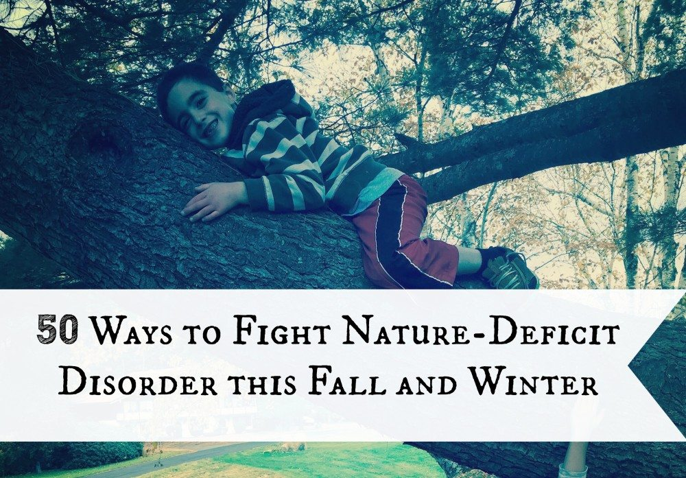 50 Ways to Fight Nature Deficit Disorder This Fall and Winter