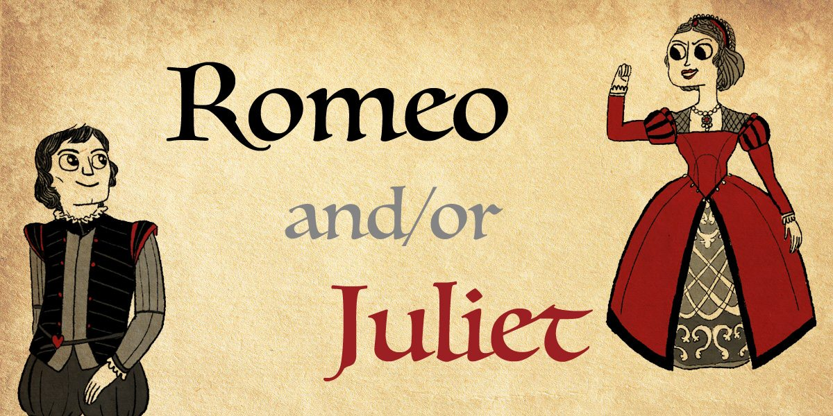 Romeo and/or Juliet