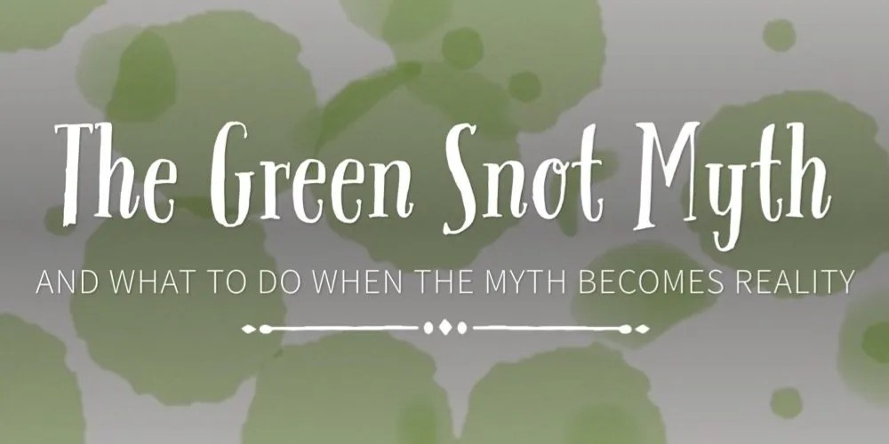 Your Green Snot Likely Isn't Killing You
