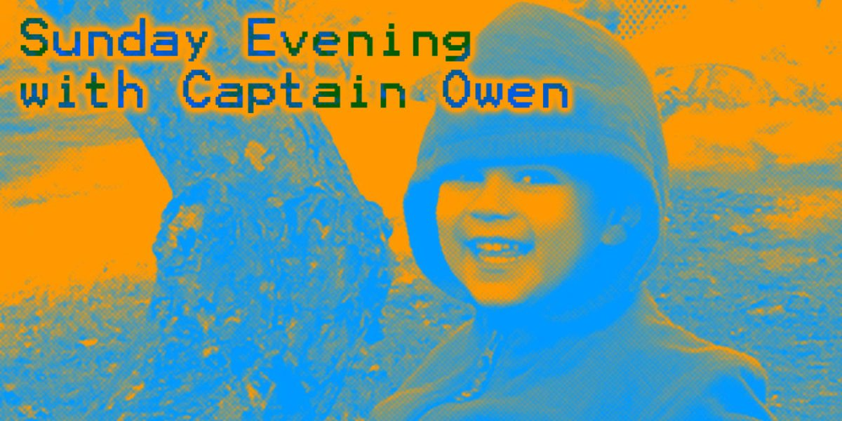 Sunday Evening With Captain Owen Episode 036: 'Special Guest: Gabby'
