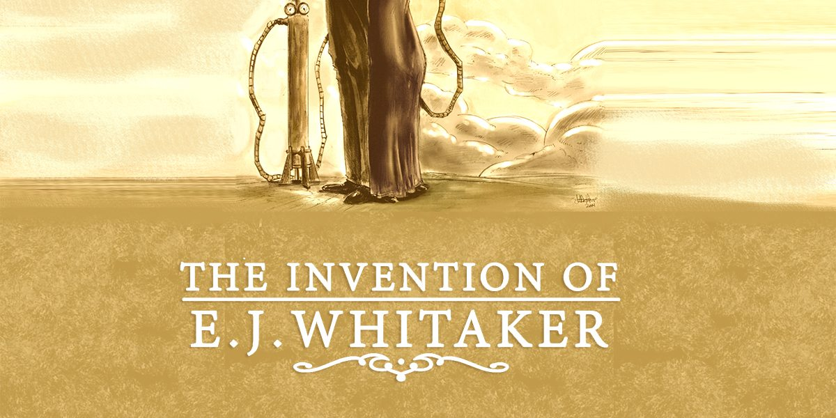Steampunk! 'The Invention of E.J. Whitaker'
