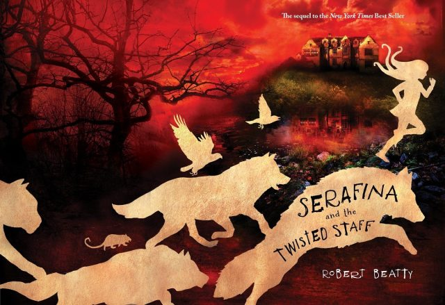 Jacket art for 'Serafina and the Twisted Staff', by Robert Beatty. Art courtesy of Disney-Hyperion