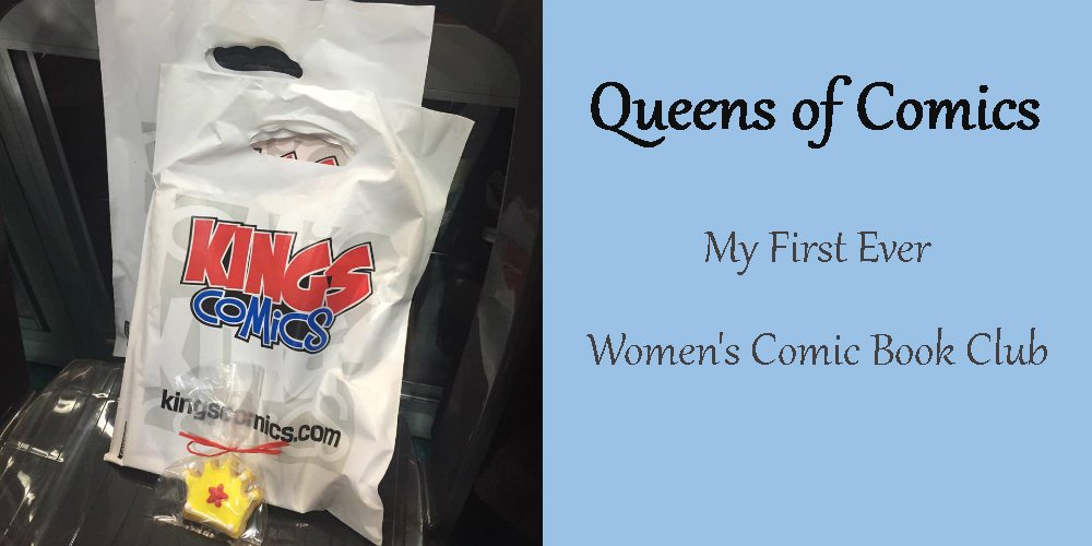 Queens of Comics: My First Ever Women's Comic Book Club