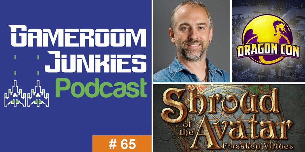 Gameroom Junkies Podcast Episode 65 - Richard Garriott and Shroud of the Avatar