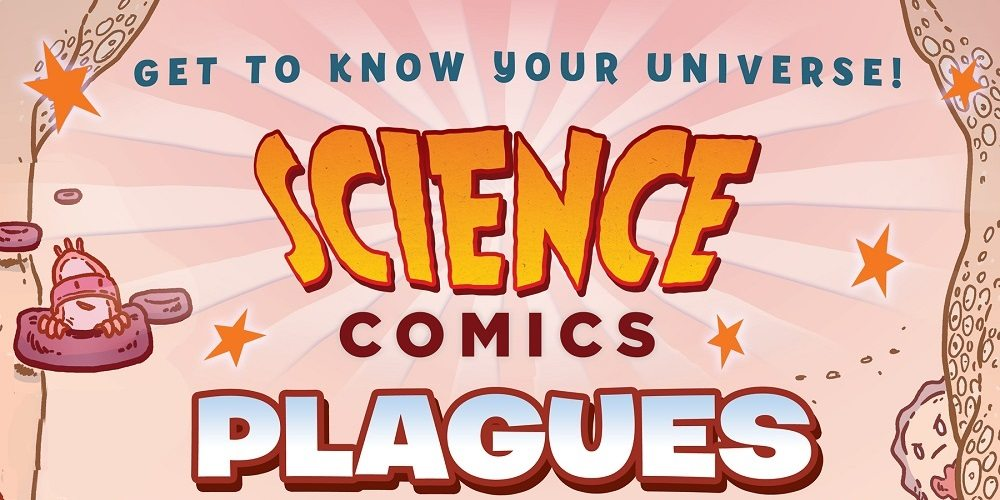 Exclusive Cover Reveal for 'Science Comics: Plagues'