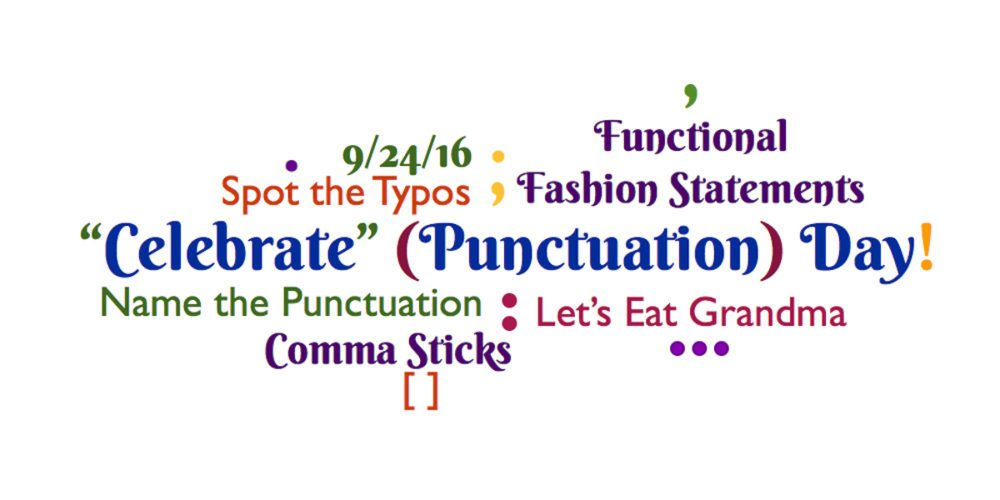 Celebrating… Punctuation Day (Saturday, 9/24)!
