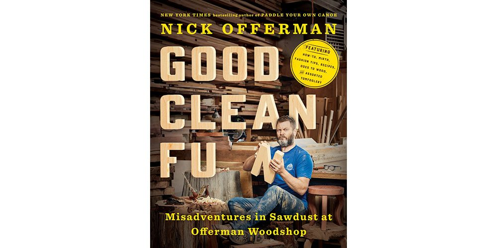 Nick Offerman Has Written a Great Book on Woodworking