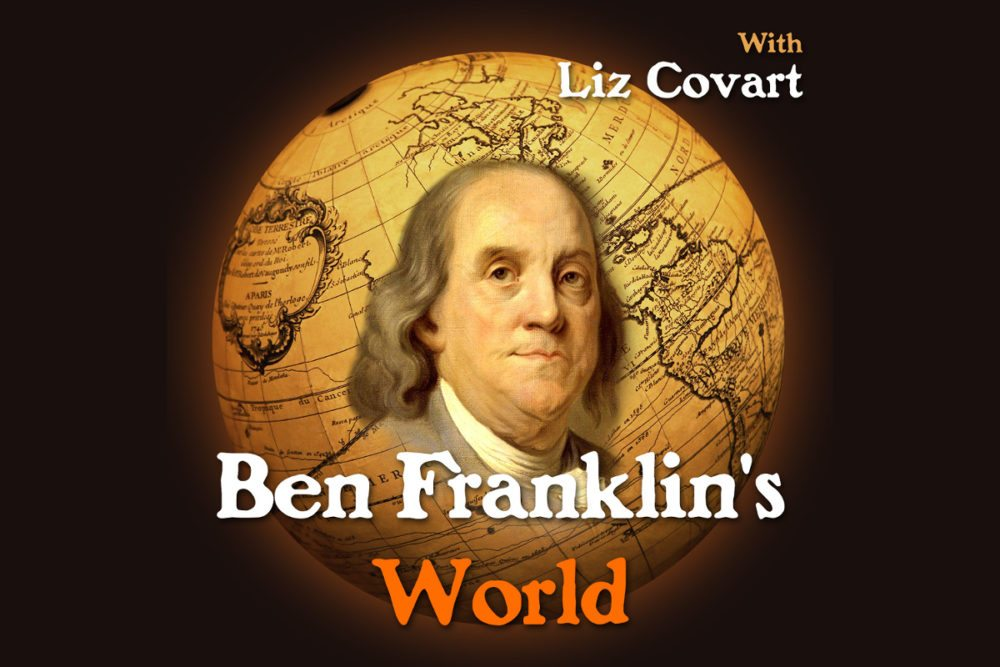 'Ben Franklin's World': A Fascinating American History Podcast