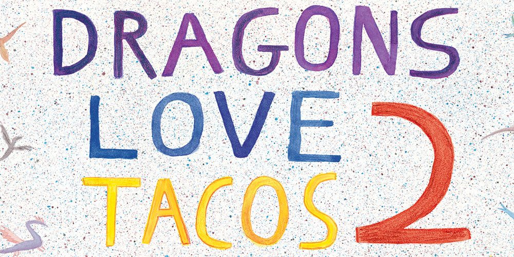 'Dragons Love Tacos 2' Exclusive Cover Reveal & Giveaway