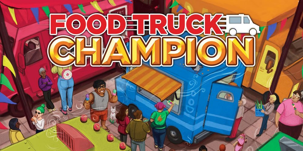 Kickstarter Tabletop Alert: Rule the Streets in 'Food Truck Champion'