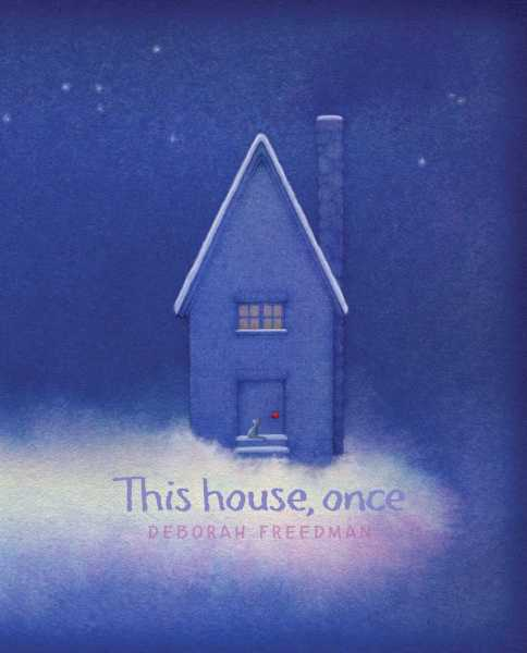 This House, Once. Image credit: Atheneum Books for Young Readers