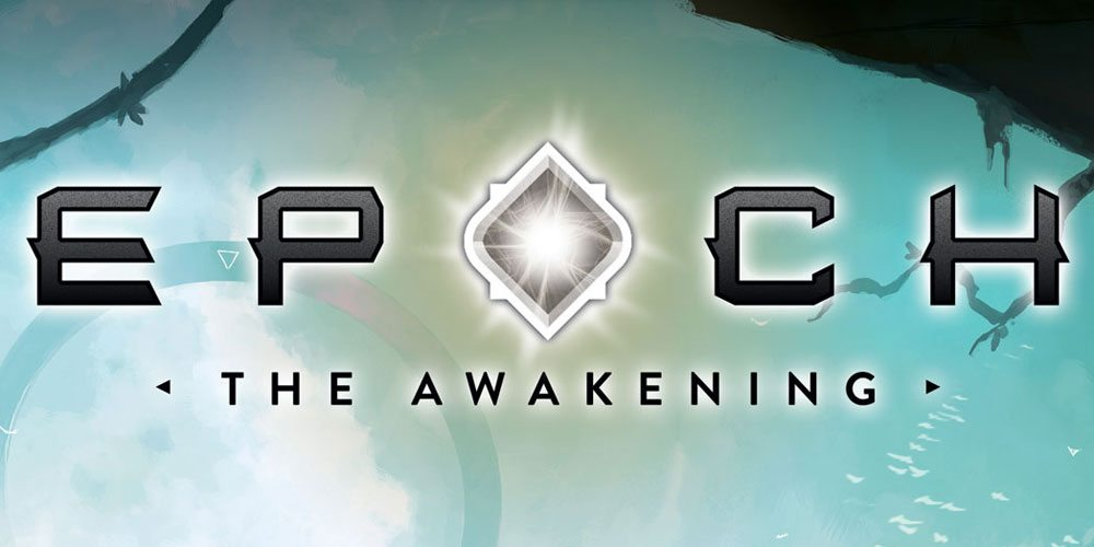 Kickstarter Tabletop Alert: 'Epoch: The Awakening'—From Wretch to Riches