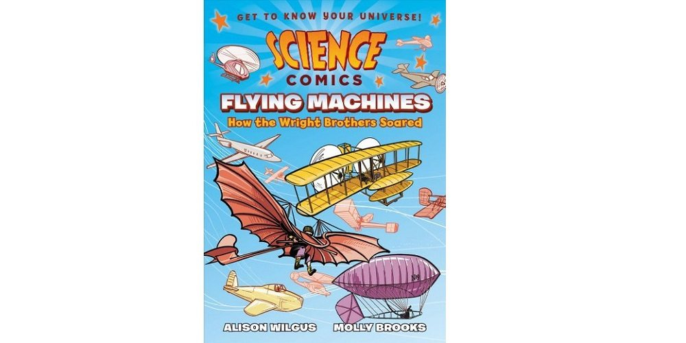 GeekDad Q&A With Alison Wilgus & Molly Brooks About 'Science Comics: Flying Machines'